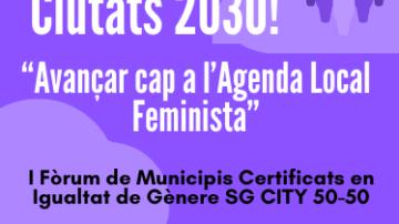 I FÒRUM DE MUNICIPIS CERTIFICATS EN IGUALTAT DE    GÈNERE SG CITY 50-50