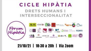 """""""Drets Humans i Interseccionalitat"""" 3a Sessió Cicle Hipàtia- Fòrum Hipàtia Associació 50a50"""